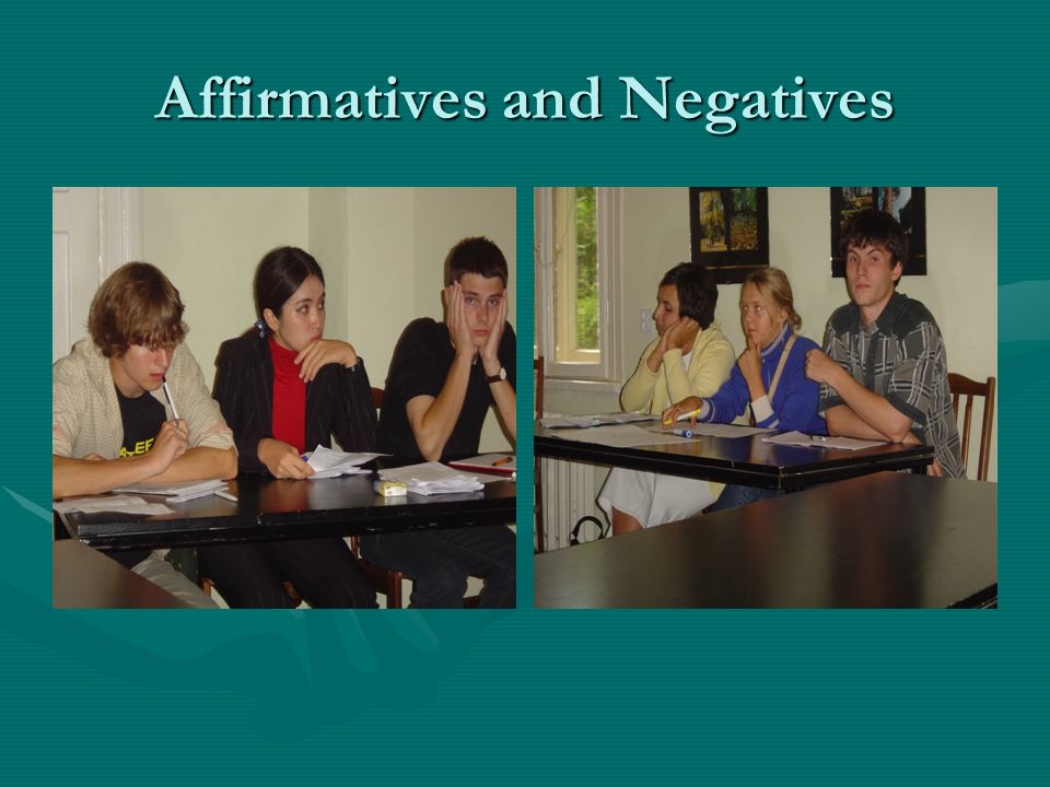 Affirmatives and Negatives