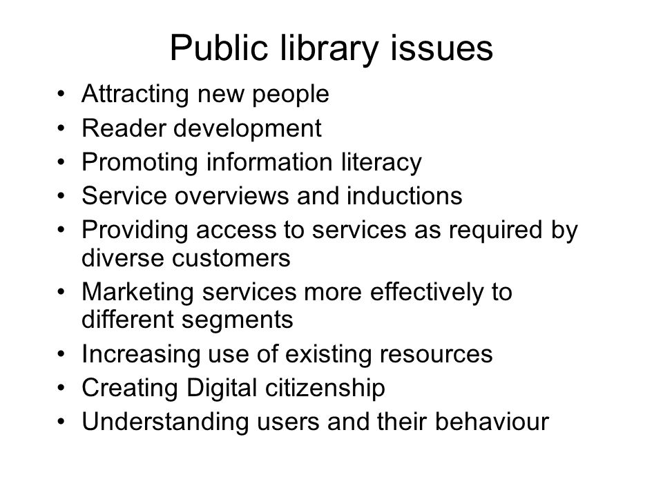 Attracting new people Reader development Promoting information literacy Service overviews and inductions Providing access to services as required by d