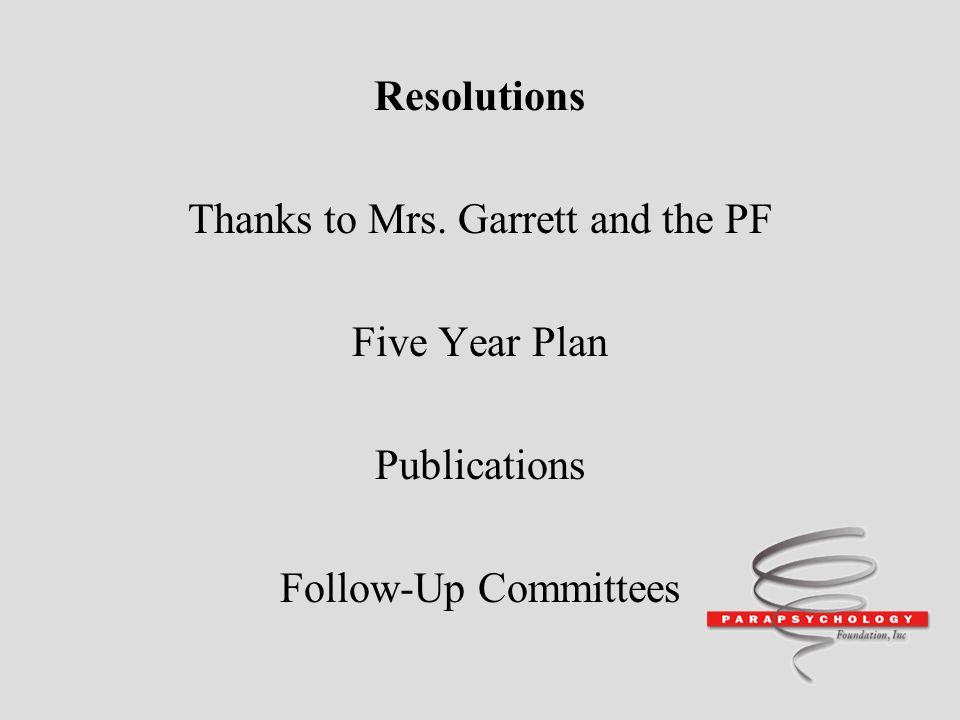 Resolutions Thanks to Mrs. Garrett and the PF Five Year Plan Publications Follow-Up Committees