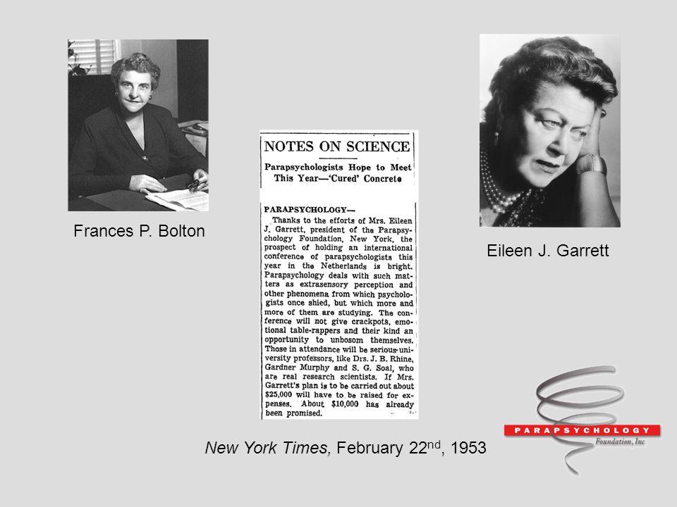 New York Times, February 22 nd, 1953 Frances P. Bolton Eileen J. Garrett