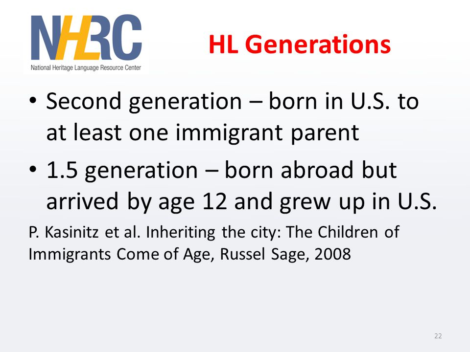 HL Generations Second generation – born in U.S.