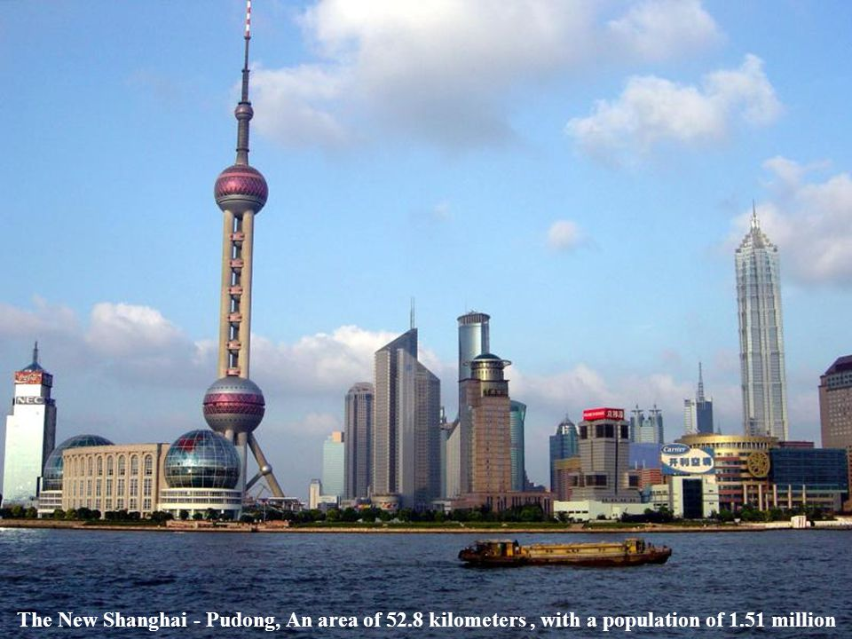 The New Shanghai - Pudong, An area of 52.8 kilometers, with a population of 1.51 million