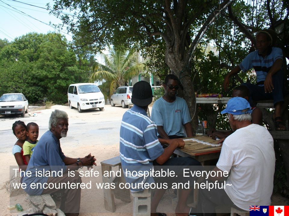 The island is safe and hospitable. Everyone we encountered was courteous and helpful~