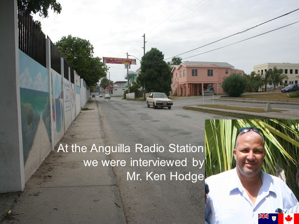 At the Anguilla Radio Station we were interviewed by Mr. Ken Hodge