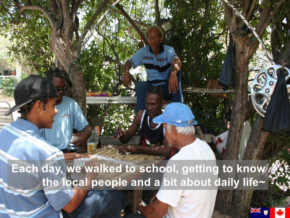 Each day, we walked to school, getting to know the local people and a bit about daily life~