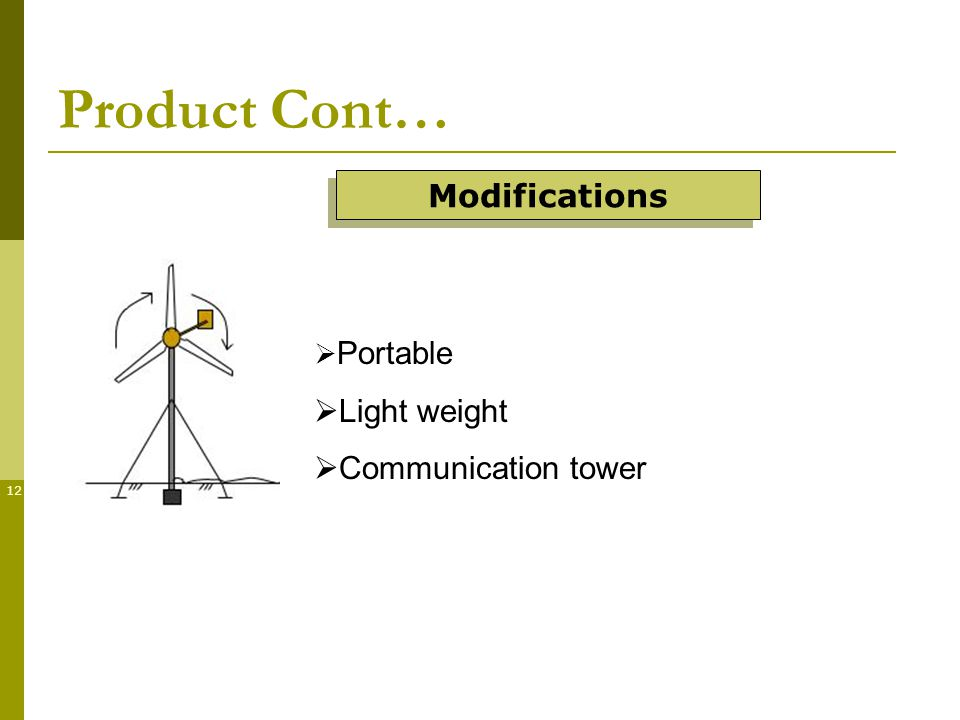 12 Product Cont… Portable Light weight Communication tower Modifications