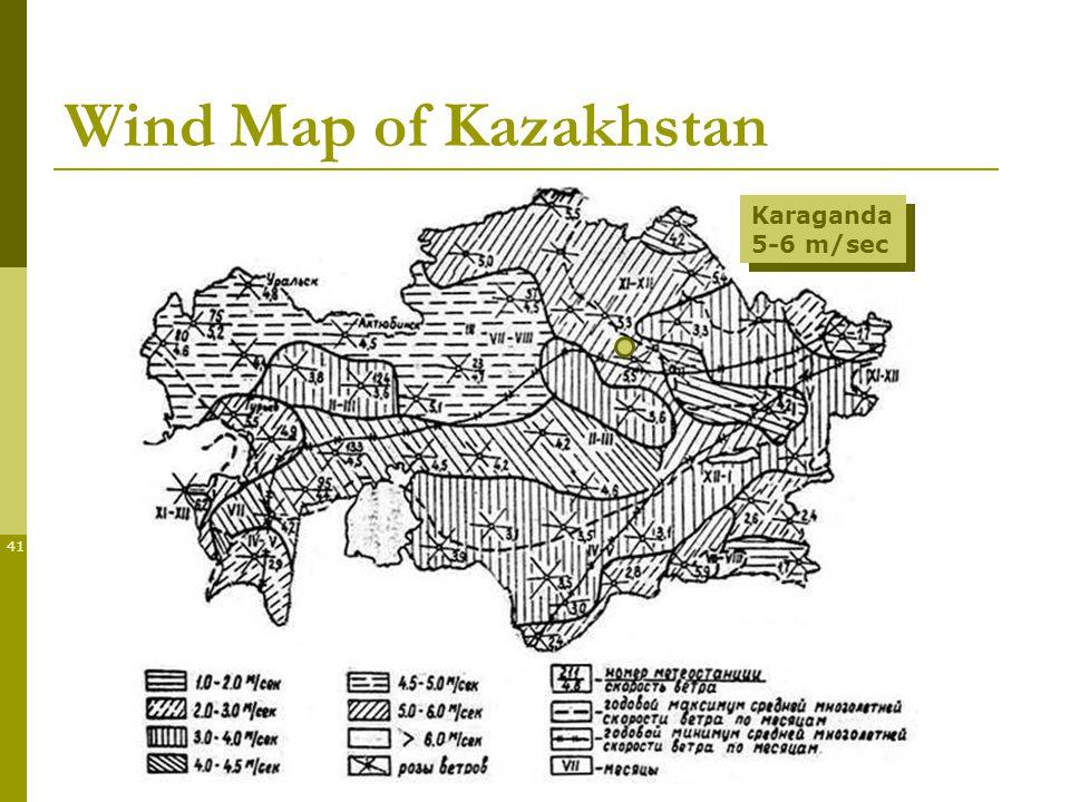 41 Wind Map of Kazakhstan Karaganda 5-6 m/sec Karaganda 5-6 m/sec