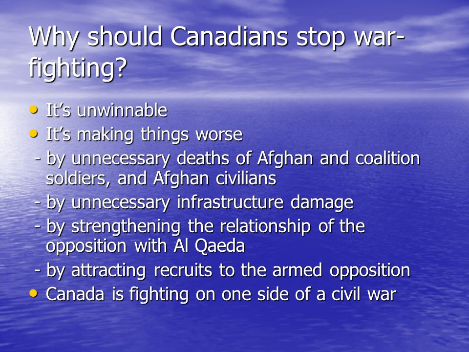 Why should Canadians stop war- fighting.