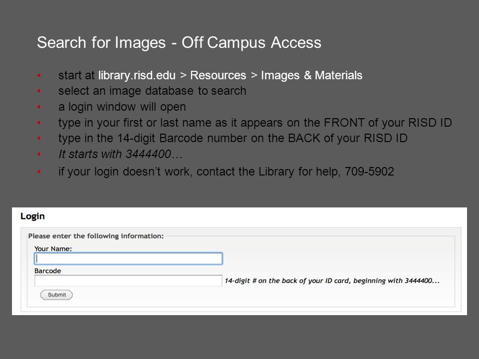 Search for Images - Off Campus Access start at library.risd.edu > Resources > Images & Materials select an image database to search a login window wil