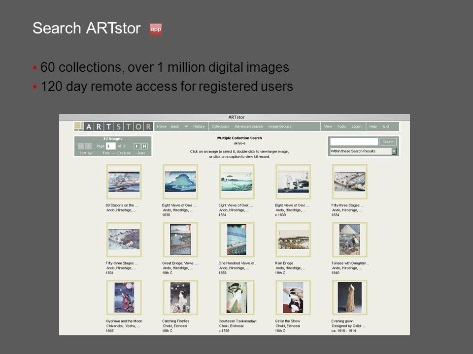 Search ARTstor 60 collections, over 1 million digital images 120 day remote access for registered users