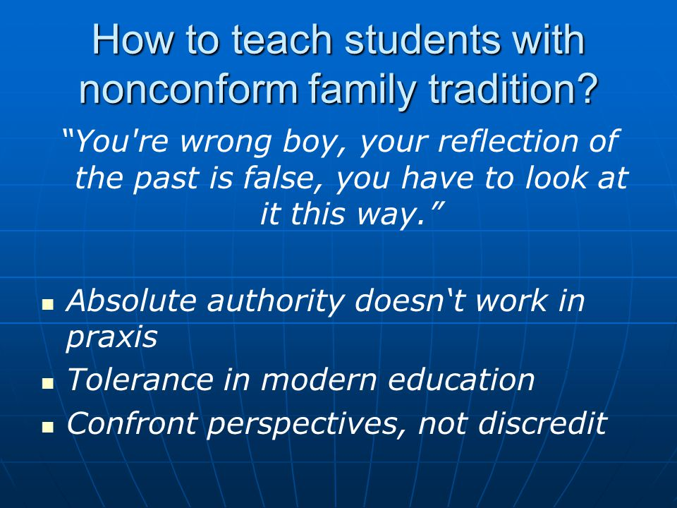 How to teach students with nonconform family tradition.