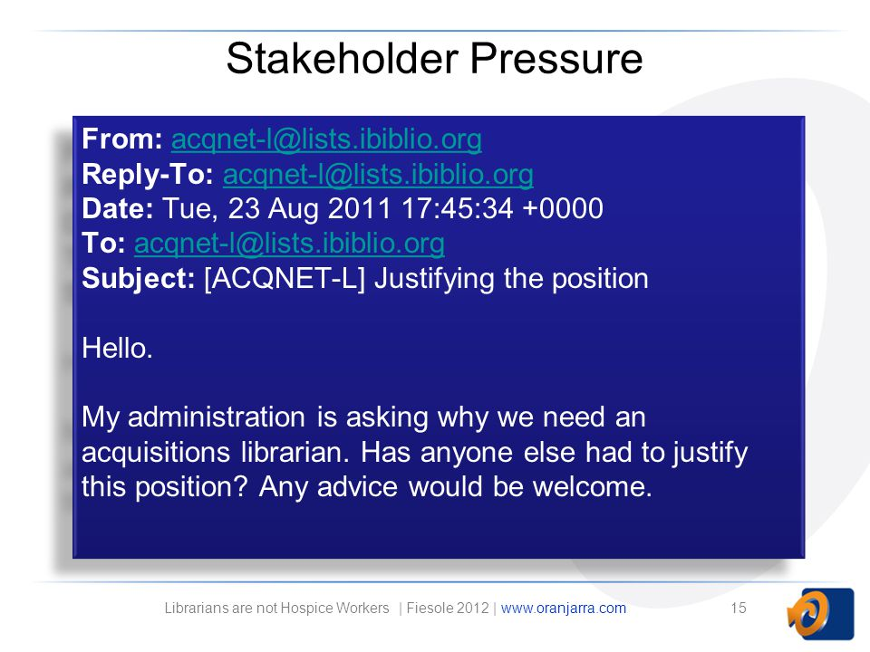 Stakeholder Pressure 15 From: acqnet-l@lists.ibiblio.orgacqnet-l@lists.ibiblio.org Reply-To: acqnet-l@lists.ibiblio.orgacqnet-l@lists.ibiblio.org Date: Tue, 23 Aug 2011 17:45:34 +0000 To: acqnet-l@lists.ibiblio.orgacqnet-l@lists.ibiblio.org Subject: [ACQNET-L] Justifying the position Hello.