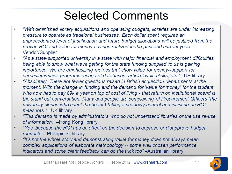 Selected Comments With diminished library acquisitions and operating budgets, libraries are under increasing pressure to operate as traditional businesses.