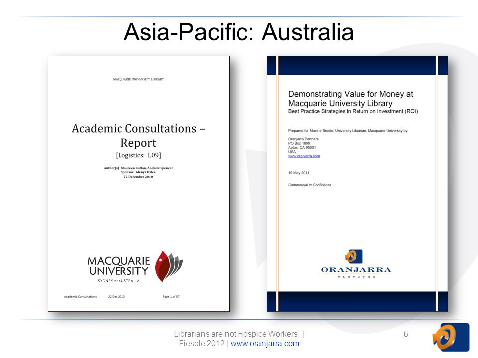 Asia-Pacific: Australia Librarians are not Hospice Workers | Fiesole 2012 | www.oranjarra.com 6