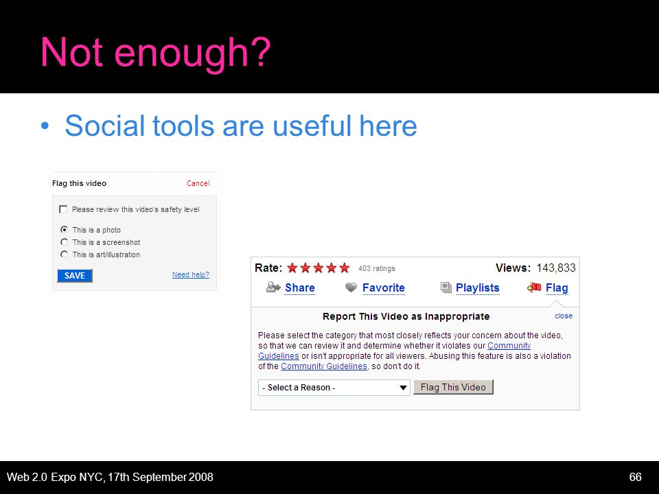 Web 2.0 Expo NYC, 17th September 200866 Not enough Social tools are useful here