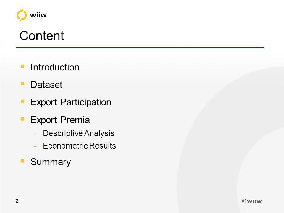 wiiw 2 Content Introduction Dataset Export Participation Export Premia -Descriptive Analysis -Econometric Results Summary