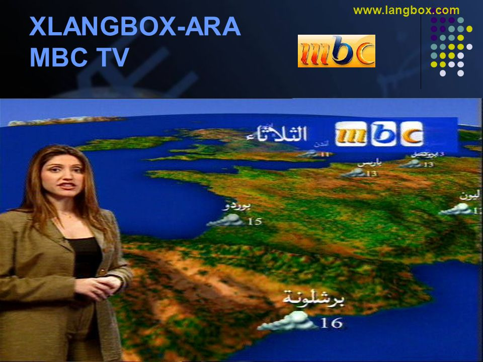 © Gulf Computers L.L.C. www.gulfcomputers.com www.langbox.com XLANGBOX-ARA MBC TV