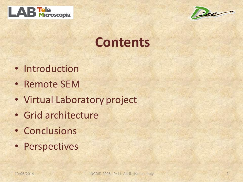 Contents Introduction Remote SEM Virtual Laboratory project Grid architecture Conclusions Perspectives 10/06/20142INGRID /11 April - Ischia - Italy