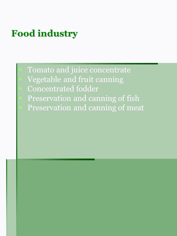 Food industry Tomato and juice concentrate Tomato and juice concentrate Vegetable and fruit canning Vegetable and fruit canning Concentrated fodder Co