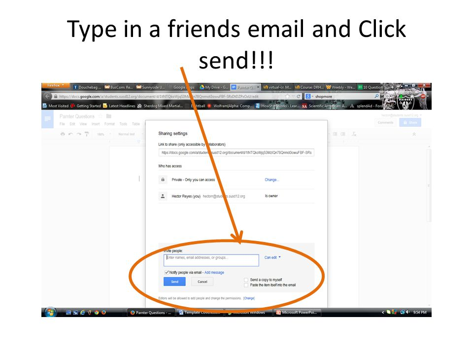 Type in a friends email and Click send!!!