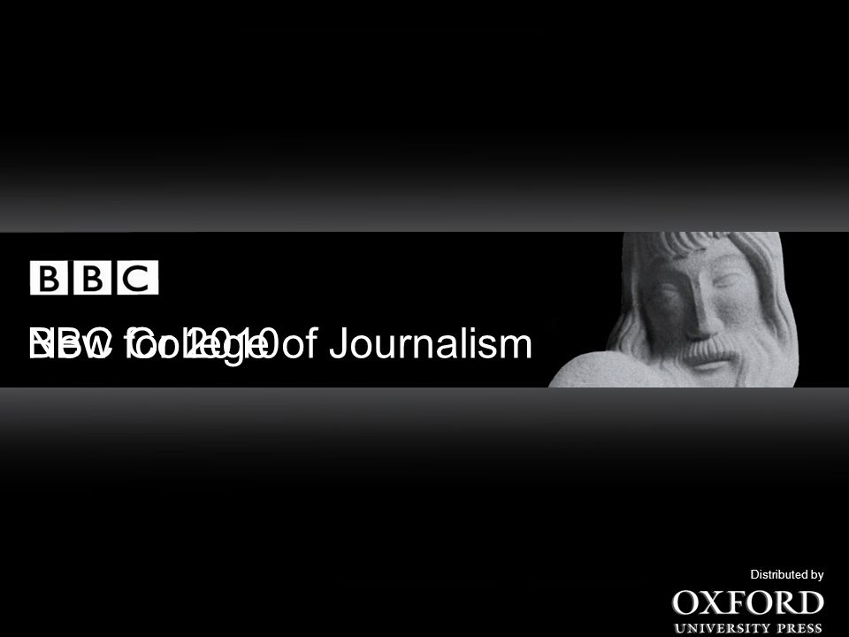 New for 2010 BBC College of Journalism Distributed by