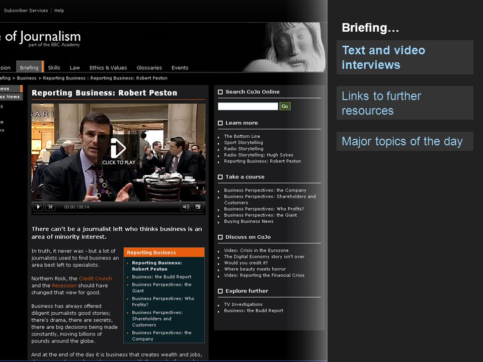 Text and video interviews Links to further resources Major topics of the day