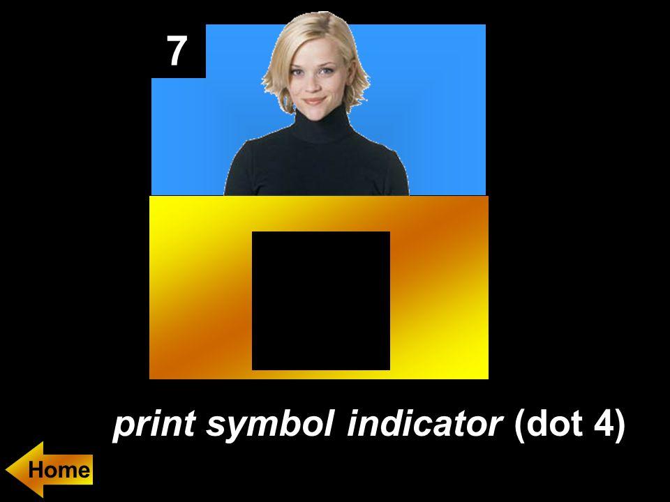 7 print symbol indicator (dot 4)