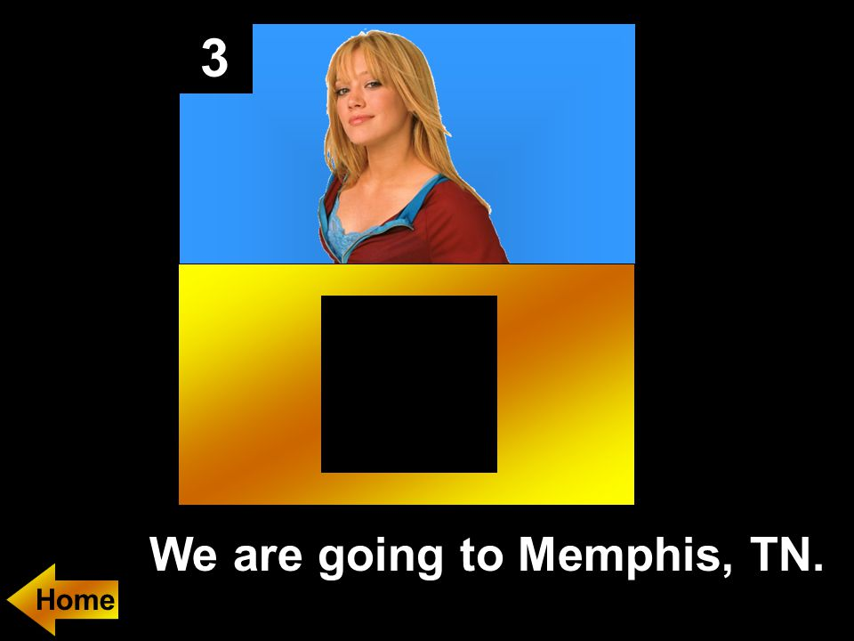 3 We are going to Memphis, TN.