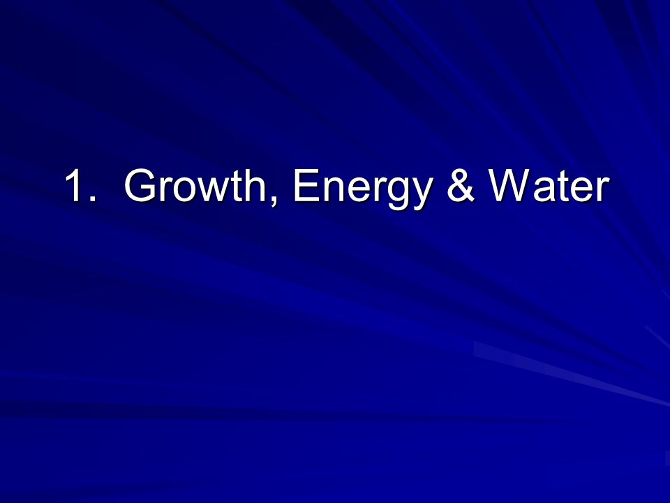 1.Growth, Energy & Water