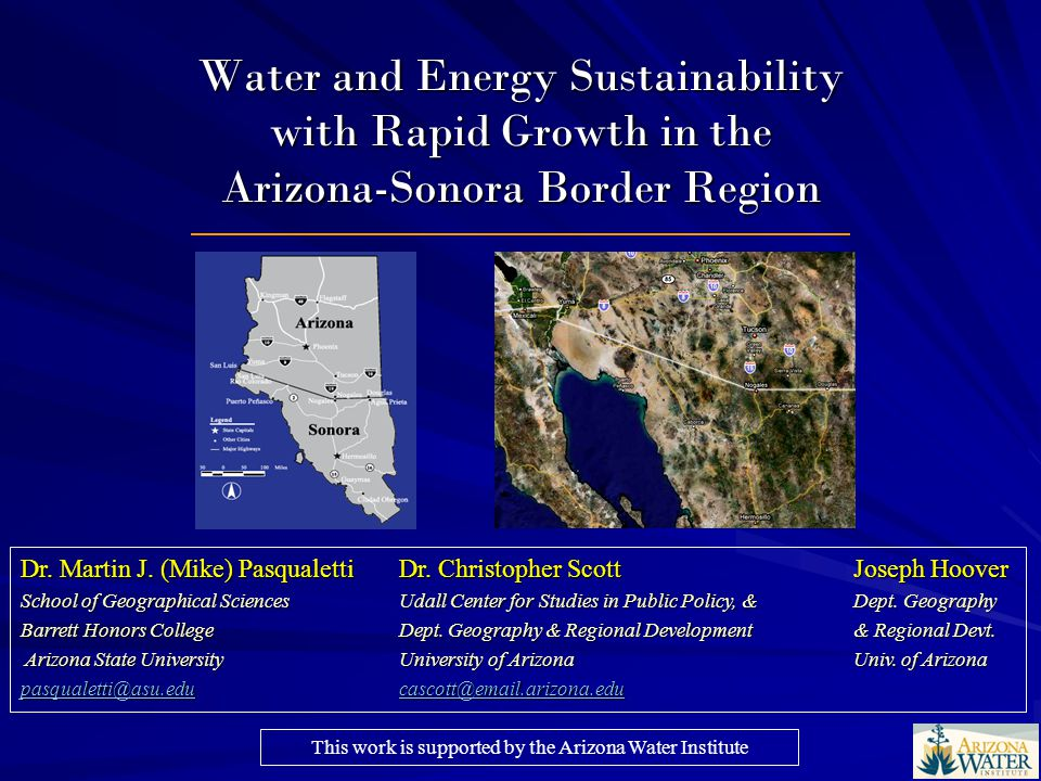Water and Energy Sustainability with Rapid Growth in the Arizona-Sonora Border Region Dr.