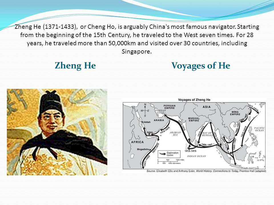Zheng He (1371-1433), or Cheng Ho, is arguably China s most famous navigator.
