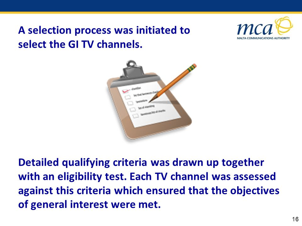 A selection process was initiated to select the GI TV channels.