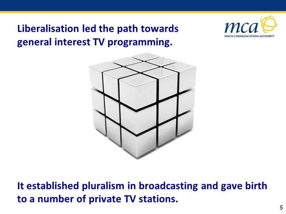 Liberalisation led the path towards general interest TV programming.