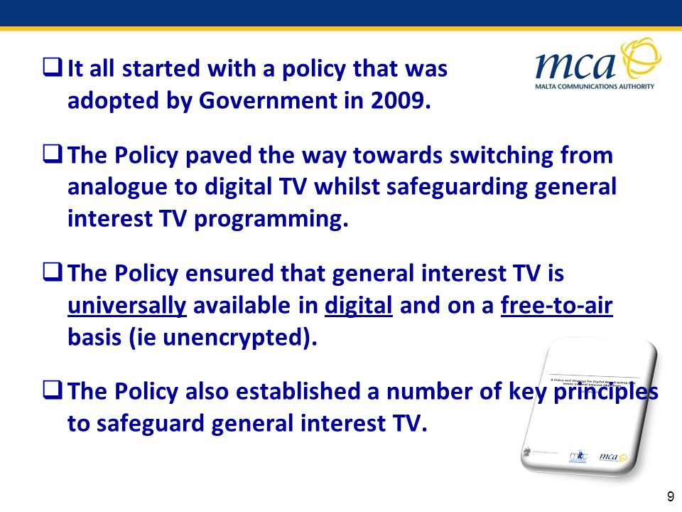 It all started with a policy that was adopted by Government in 2009.