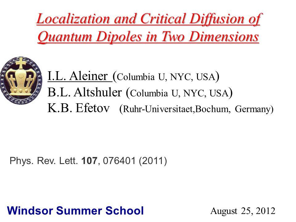 I.L. Aleiner ( Columbia U, NYC, USA ) B.L. Altshuler ( Columbia U, NYC, USA ) K.B.