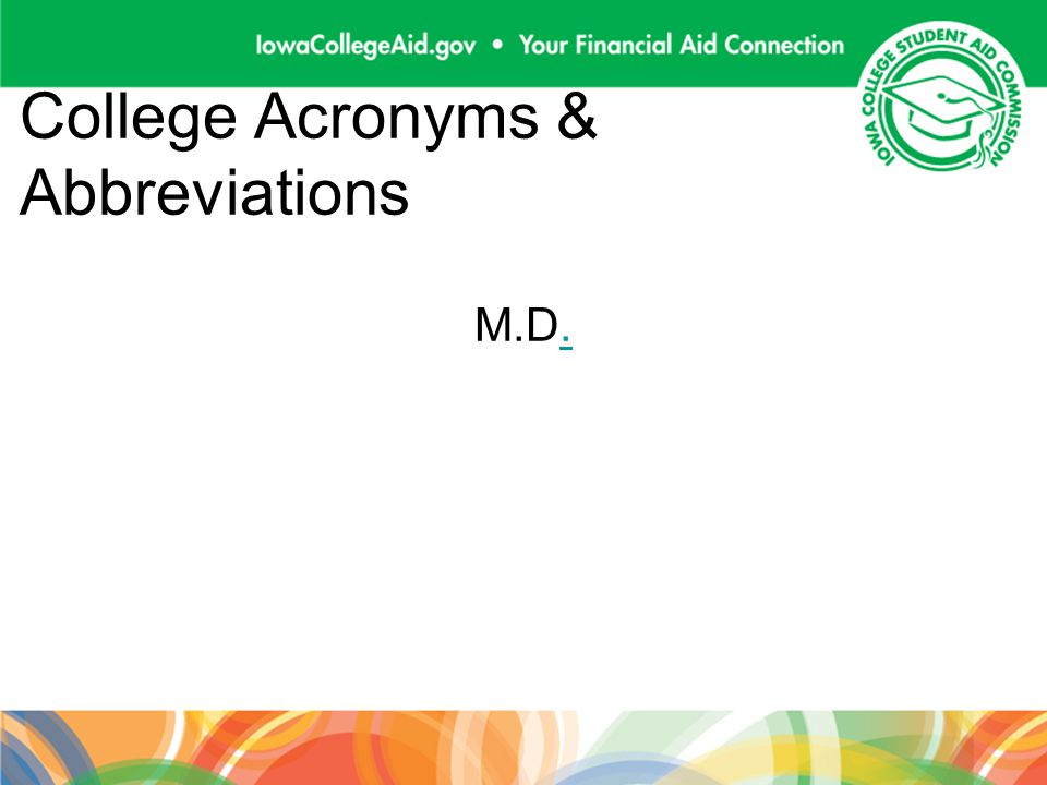 College Acronyms & Abbreviations M.D..