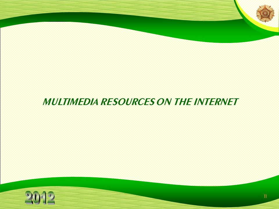 11 MULTIMEDIA RESOURCES ON THE INTERNET