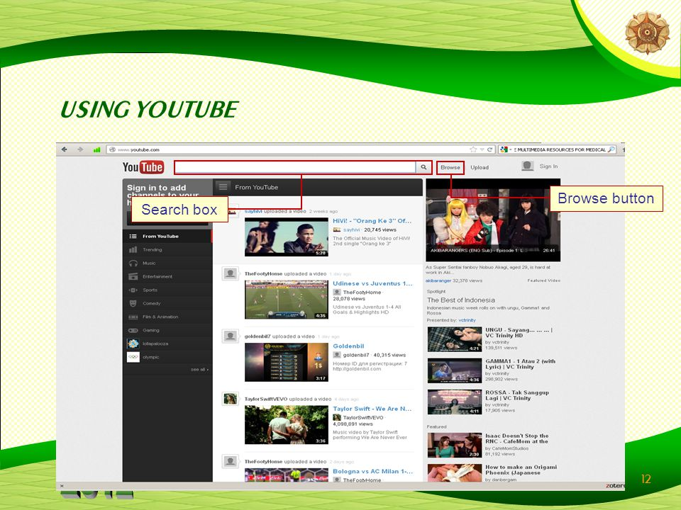 12 Search box USING YOUTUBE Browse button