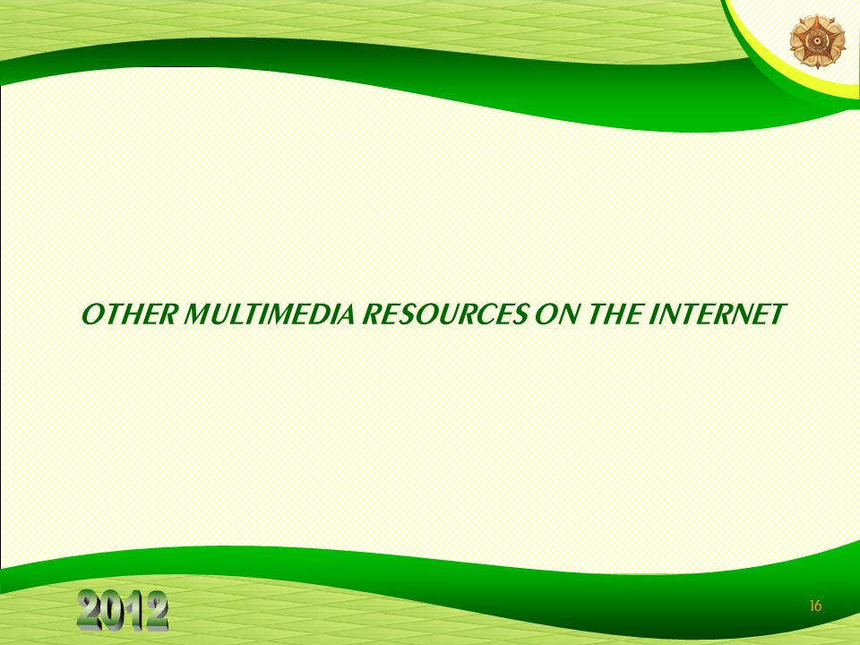 16 OTHER MULTIMEDIA RESOURCES ON THE INTERNET
