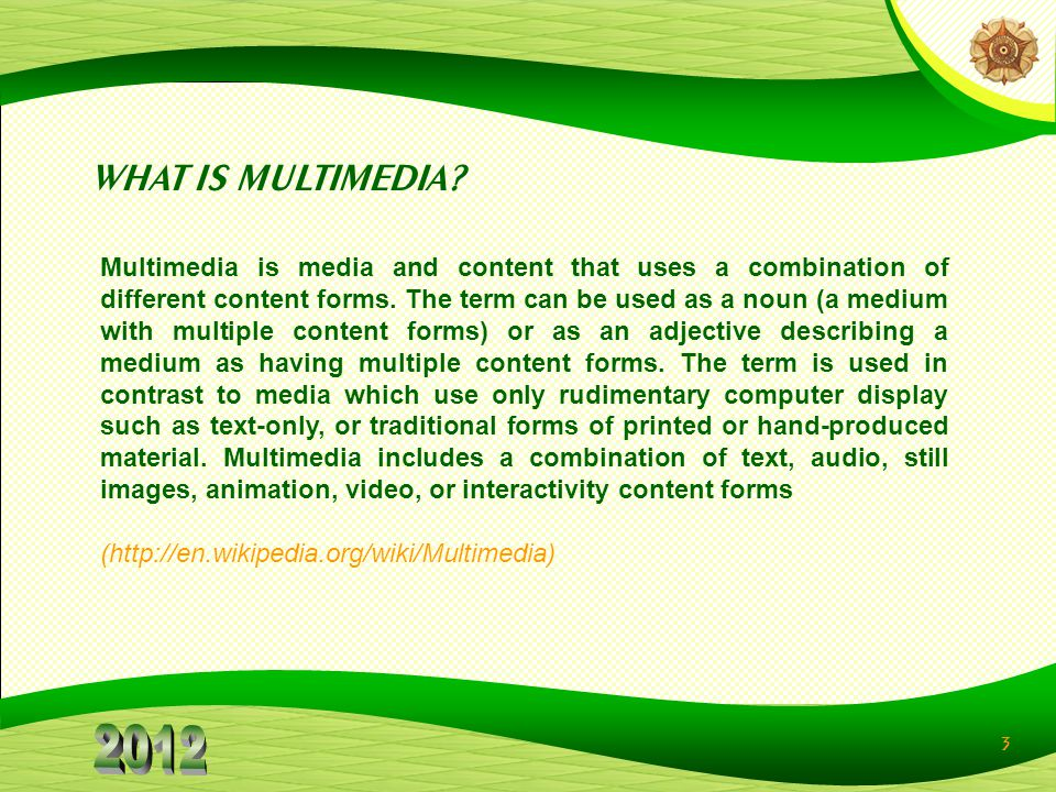 3 Multimedia is media and content that uses a combination of different content forms. The term can be used as a noun (a medium with multiple content f