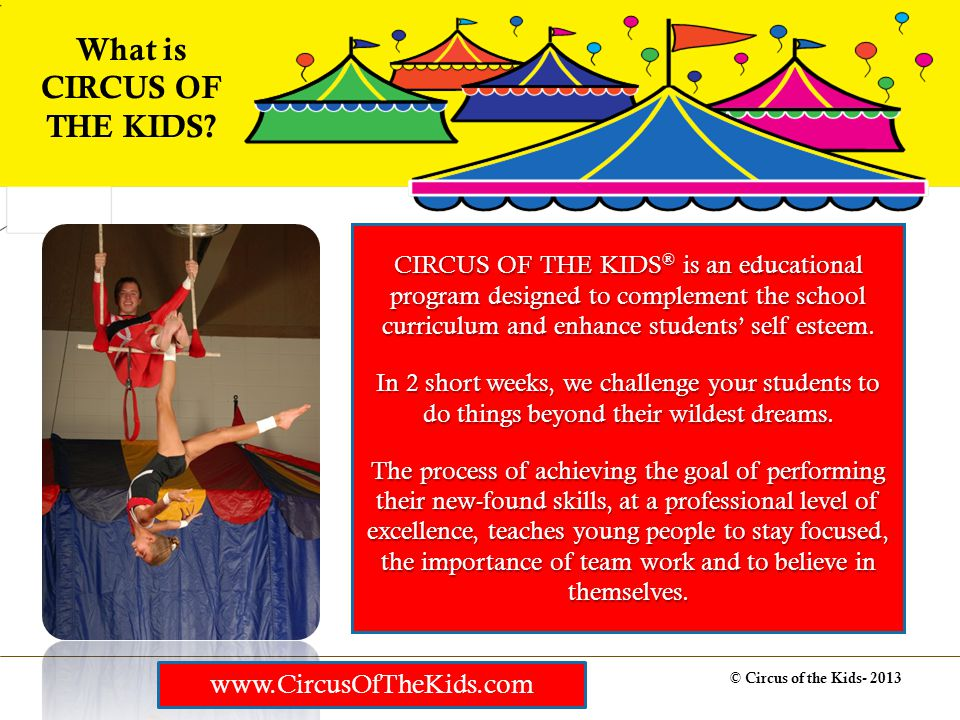 © Circus of the Kids- 2012 CIRCUS is complete.Its a turnkey operation.