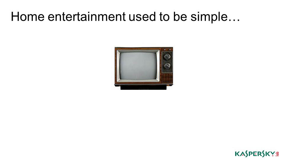Home entertainment used to be simple…