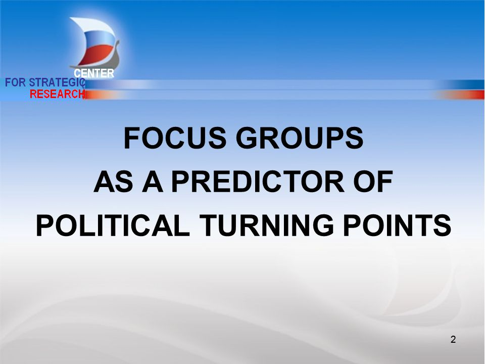 22 FOCUS GROUPS AS A PREDICTOR OF POLITICAL TURNING POINTS