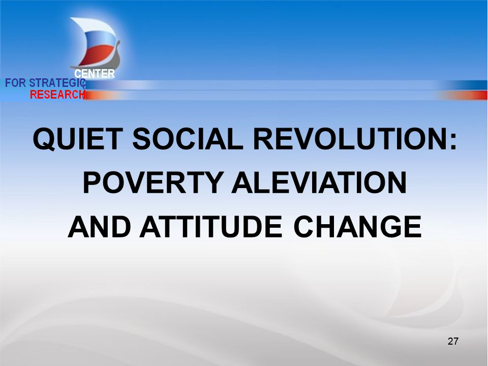 27 QUIET SOCIAL REVOLUTION: POVERTY ALEVIATION AND ATTITUDE CHANGE