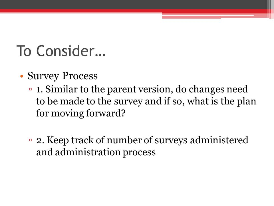To Consider… Survey Process 1.