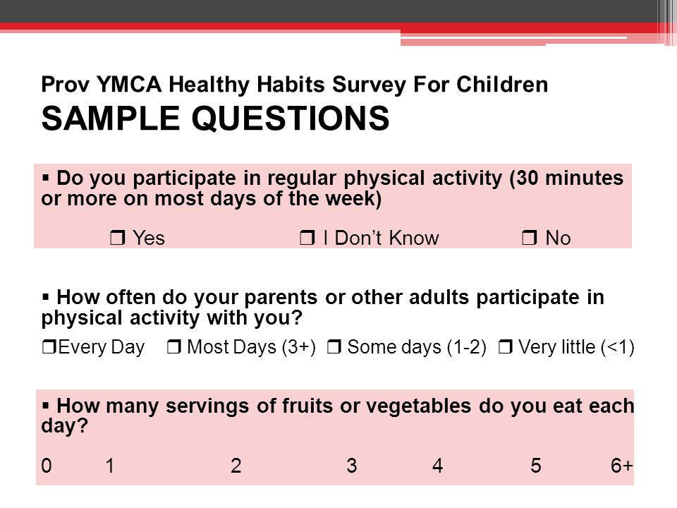 Calculation of Physical Activity Score QuestionScore Q1.) Do you participate in regular physical activity (30 min+ most days of wk).
