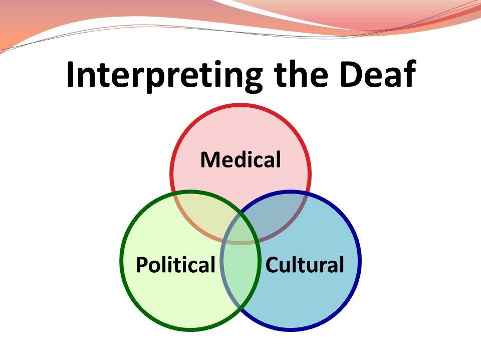 Interpreting the Deaf Medical CulturalPolitical