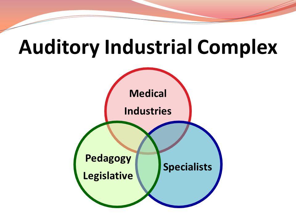 Auditory Industrial Complex Medical Industries Specialists Pedagogy Legislative
