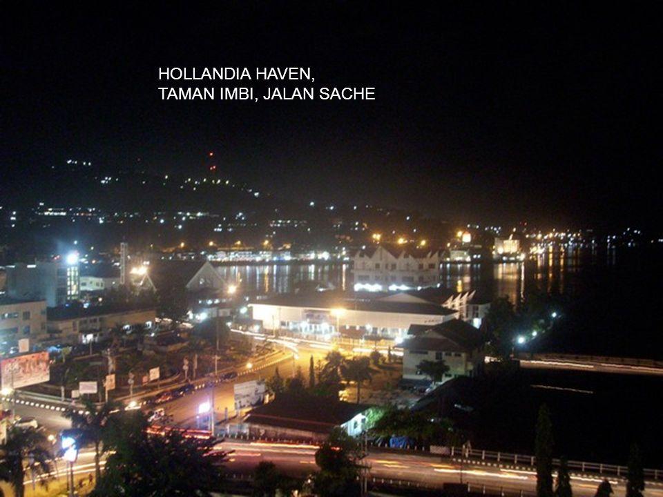 HOLLANDIA HAVEN, EVENING HOURS. TAMAN IMBI at JALAN SACHE
