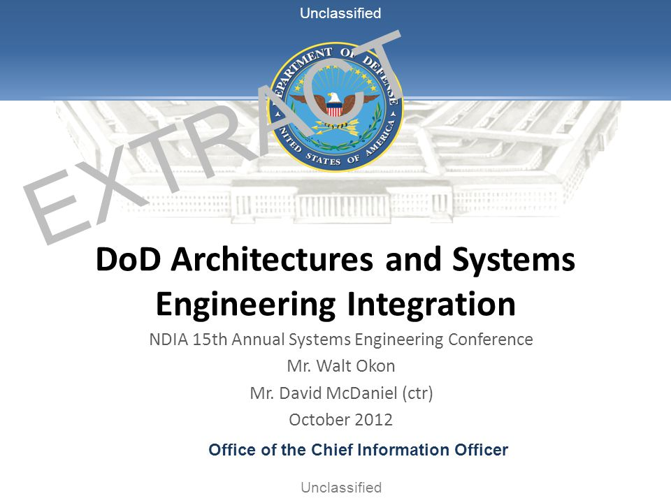 Office of the Chief Information Officer Unclassified DoD Architectures and Systems Engineering Integration NDIA 15th Annual Systems Engineering Confer